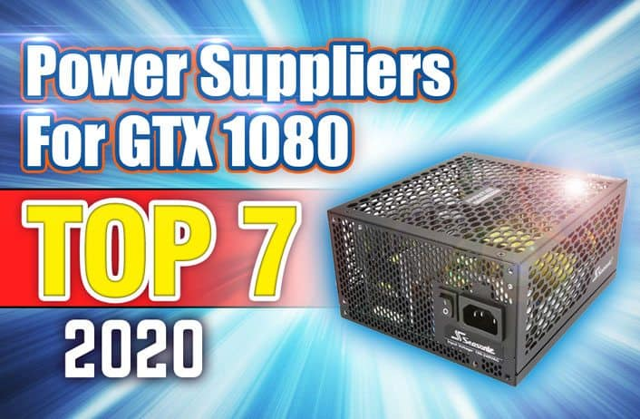 best power supply for GTX 1080 featured image