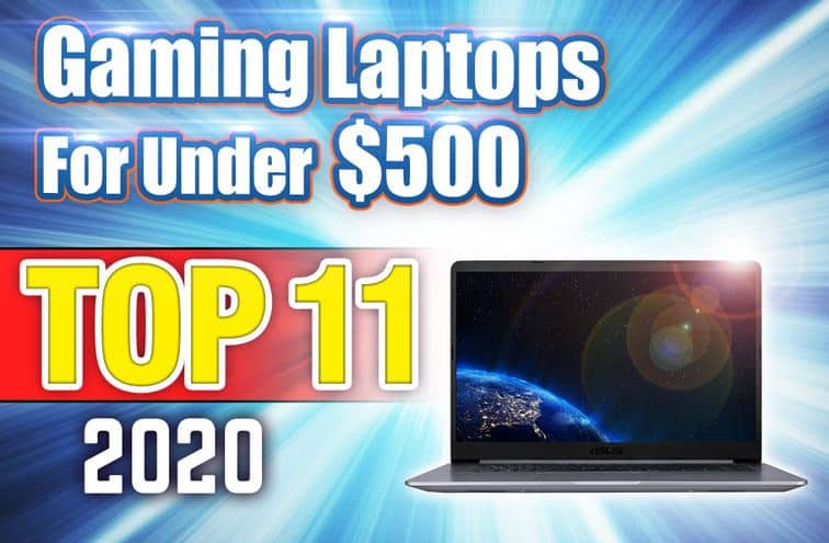 The Top 11 Gaming Laptops Under 500 Gizmofusion