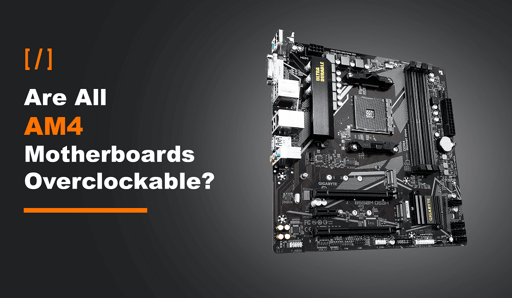 Are all AM4 motherboards overclockable featured image