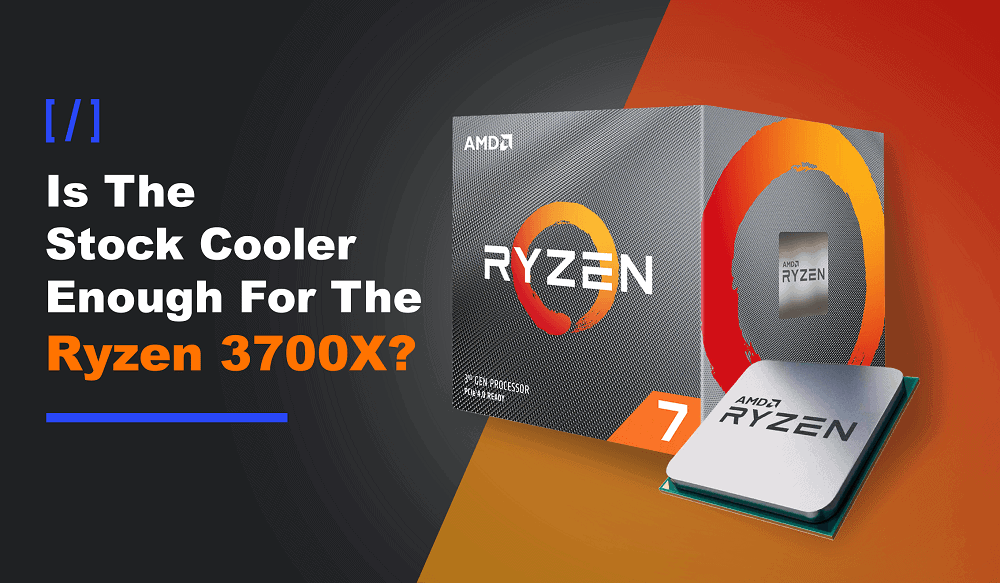Is the stock cooler enough for Ryzen 3700X featured image